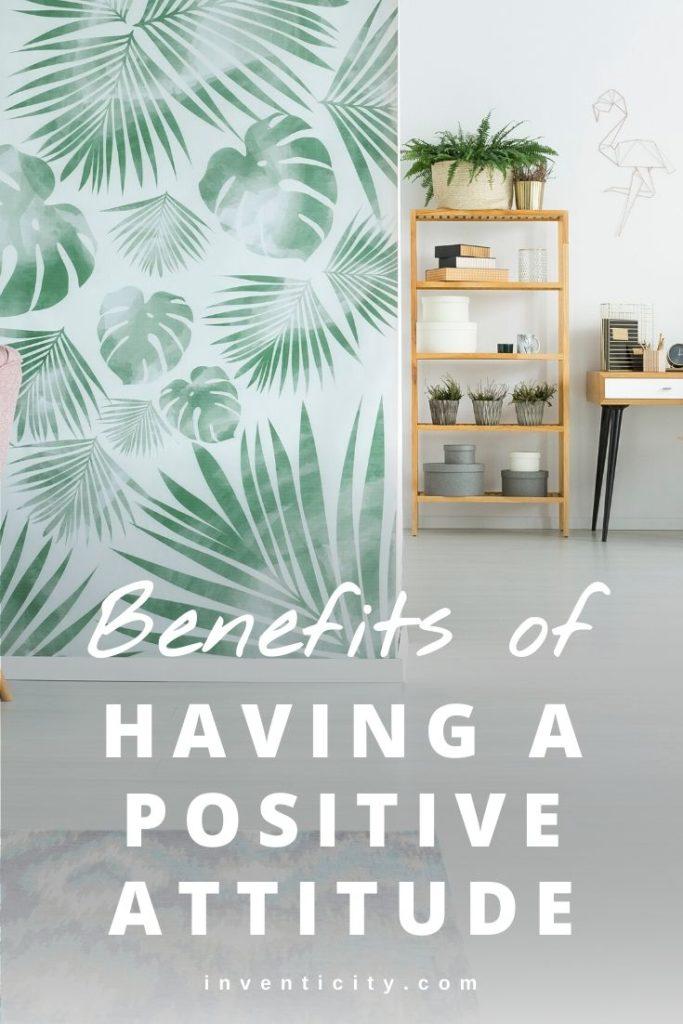 Benefits of Having a Positive Attitude