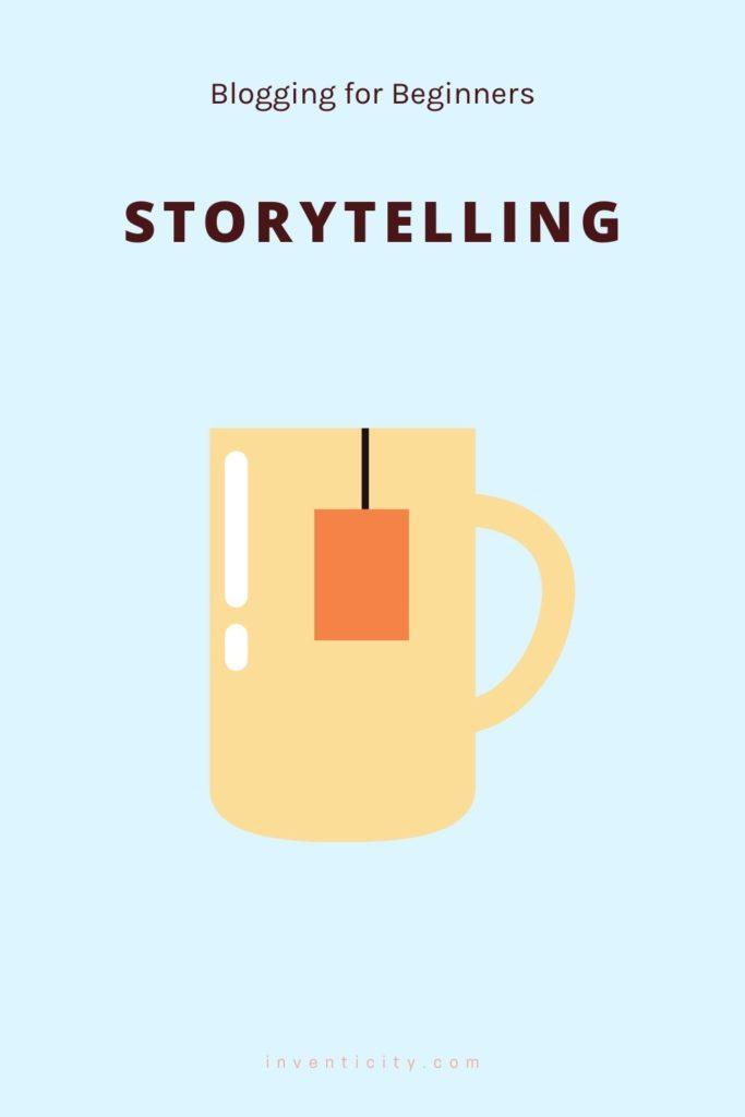 Storytelling | Blogging for Beginners