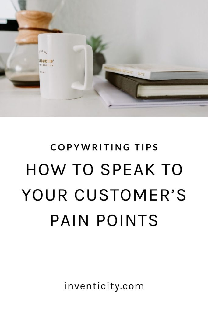 How to Speak to Your Customer's Pain Points